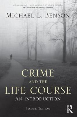 Crime and the Lifecourse By Benson, Michael