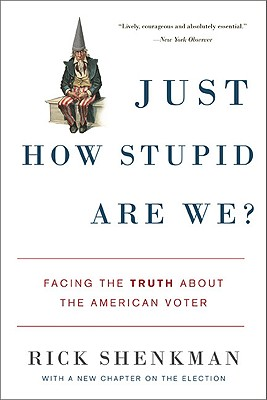 Just How Stupid Are We? By Shenkman, Rick